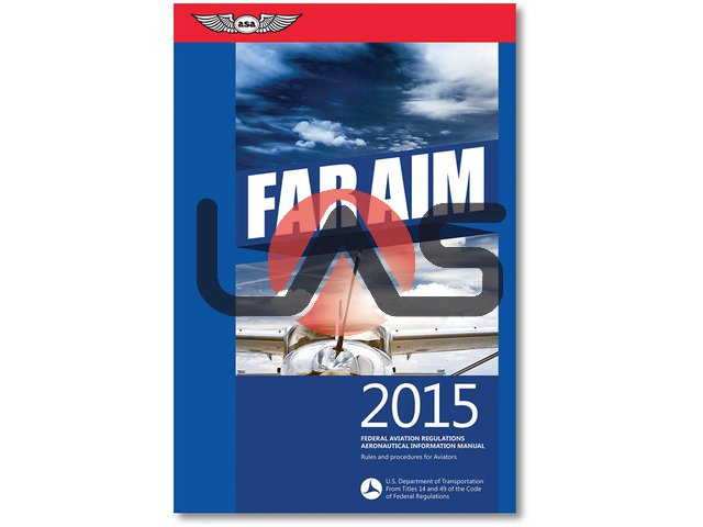 FAR AERONAUTICAL INFORMATION MANUAL (FAR/AIM)